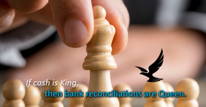 Bank Reconciliations Are Queen.